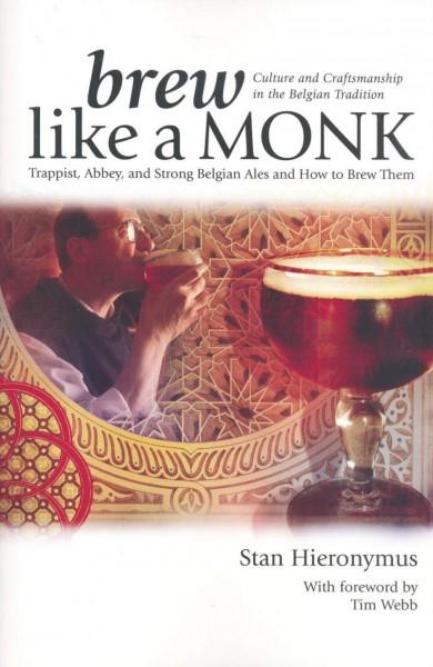 brew like a MONK - belgische Bierstile brauen wie ein Mönch